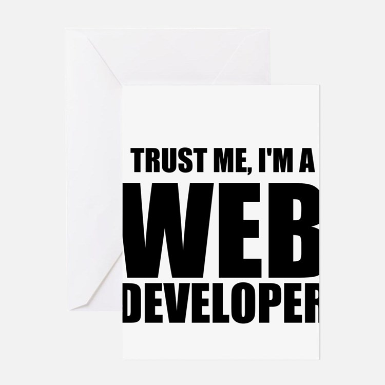 Trust Me, Im A Web Developer Greeting Cards