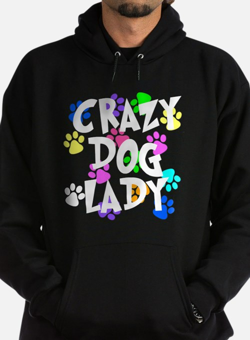 Crazy Dog Lady Hoody