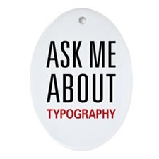 Ask Me About Typography Oval Ornament