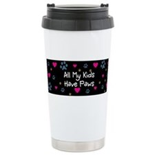Cute All my kids have paws Travel Mug