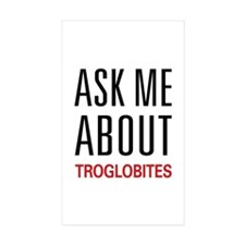 Ask Me About Troglobites Decal