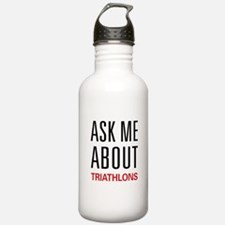 Ask Me About Triathlons Water Bottle