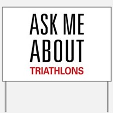 Ask Me About Triathlons Yard Sign