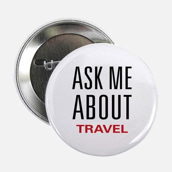 """Ask Me About Travel 2.25"""" Button"""