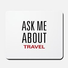 Ask Me About Travel Mousepad