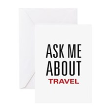 Ask Me About Travel Greeting Card