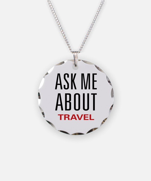 Ask Me About Travel Necklace