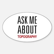 Ask Me About Topography Oval Decal