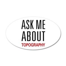 Ask Me About Topography 38.5 x 24.5 Oval Wall Peel