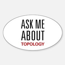 Ask Me About Topology Oval Decal