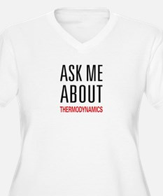 Ask Me About Thermodynamics T-Shirt