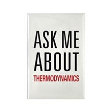 Ask Me About Thermodynamics Rectangle Magnet