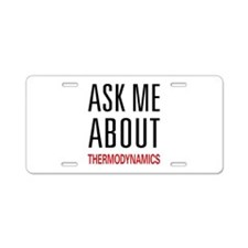 Ask Me About Thermodynamics Aluminum License Plate