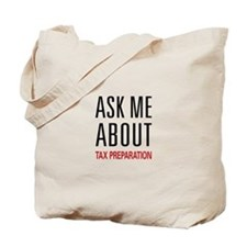 Ask Me About Tax Preparation Tote Bag