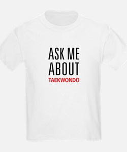 Ask Me About Taekwondo T-Shirt