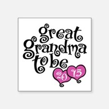 "Great Grandma To Be 2015 Square Sticker 3"" x 3"""