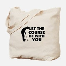 Course Be With You Golfing Tote Bag
