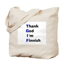 Thank God I'm Finnish Tote Bag