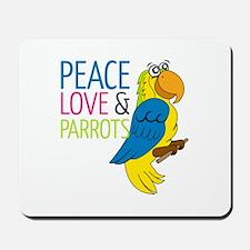 Peace Love Parrots Mousepad