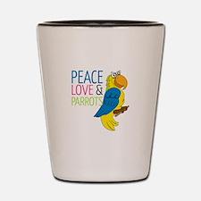 Peace Love Parrots Shot Glass