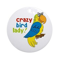 Crazy Bird Lady! Ornament (Round)