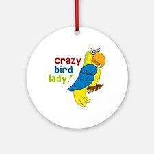Crazy Bird Lady! Ornament (Round)