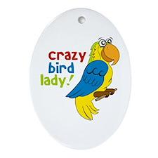 Crazy Bird Lady! Ornament (Oval)