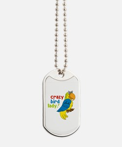 Crazy Bird Lady! Dog Tags