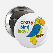 "Crazy Bird Lady! 2.25"" Button"