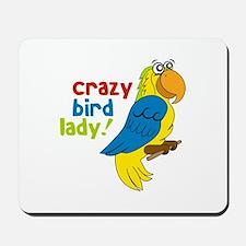 Crazy Bird Lady! Mousepad