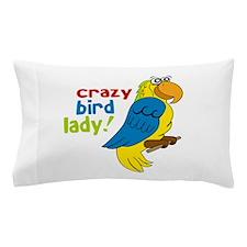 Crazy Bird Lady! Pillow Case