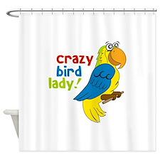 Crazy Bird Lady! Shower Curtain