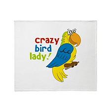 Crazy Bird Lady! Throw Blanket