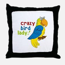 Crazy Bird Lady! Throw Pillow