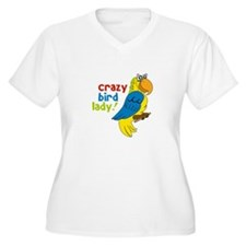 Crazy Bird Lady! Plus Size T-Shirt