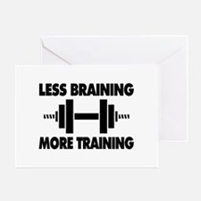 Less Braining More Training Greeting Card