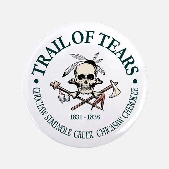 """Trail of Tears 3.5"""" Button"""