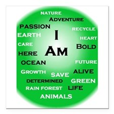 "I Am Green! Square Car Magnet 3"" x 3"""