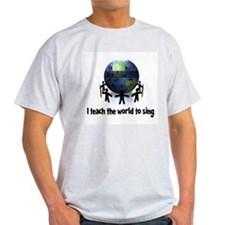 teach the world to sing T-Shirt