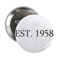 """Est 1958 2.25"""" Button (10 pack)"""