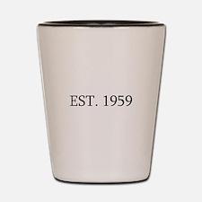 Est 1959 Shot Glass