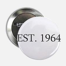 """Est 1964 2.25"""" Button"""
