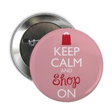 "Keep Calm And Shop On 2.25"" Button"