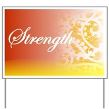 Essence of Strength! Yard Sign