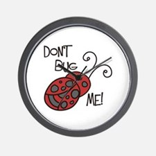 Dont Bug Me Wall Clock