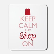 Keep Calm And Shop On Mousepad