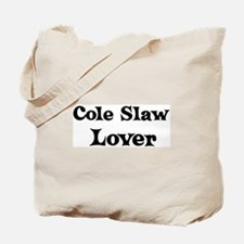 Cole Slaw lover Tote Bag