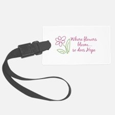 Where flowers bloom...so does Hope Luggage Tag