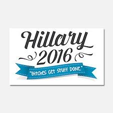 "Hillary 2016 ""Bitches Get Stuff Done"" Car Magnet 2"