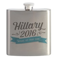 "Hillary 2016 ""Bitches Get Stuff Done"" Flask"